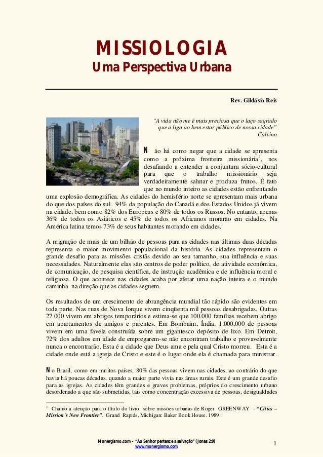 """Monergismo.com – """"Ao Senhor pertence a salvação"""" (Jonas 2:9) www.monergismo.com 1 MISSIOLOGIA Uma Perspectiva Urbana Rev. ..."""