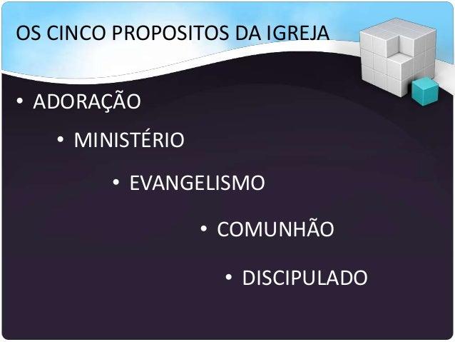 OS CINCO PROPOSITOS DA IGREJA • ADORAÇÃO • MINISTÉRIO • EVANGELISMO • COMUNHÃO • DISCIPULADO