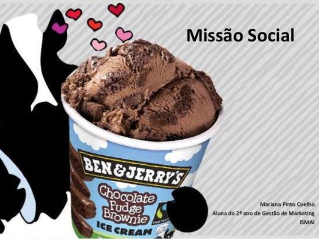 Missão Social  Mariana Pinto Coelho Aluna do 2º ano de Gestão de Marketing ISMAI