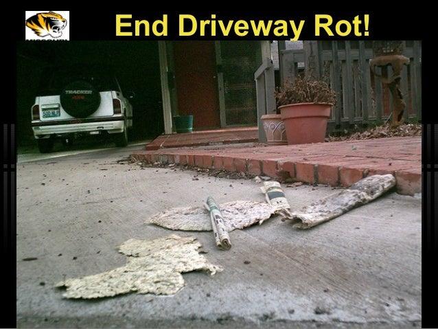 End Driveway Rot!