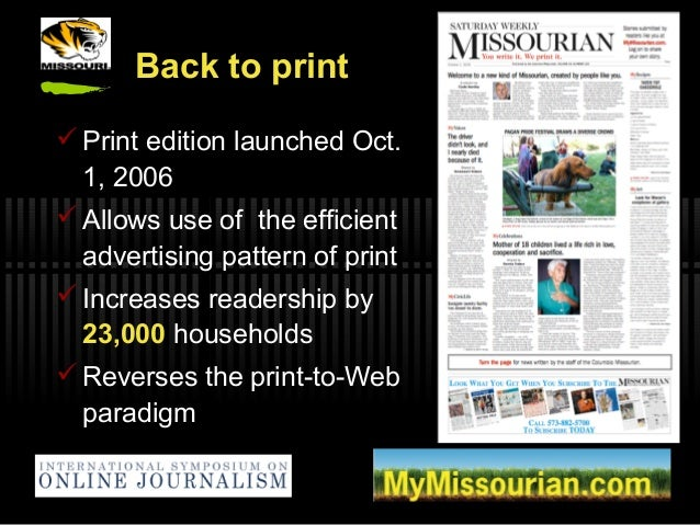 Back to print  Print edition launched Oct. 1, 2006  Allows use of the efficient advertising pattern of print  Increases...