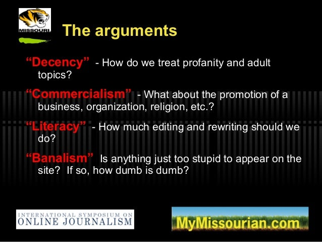 """The arguments """"Decency"""" - How do we treat profanity and adult topics? """"Commercialism"""" - What about the promotion of a busi..."""
