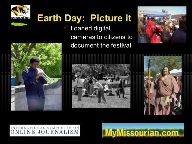 Earth Day: Picture it  Loaned digital cameras to citizens to document the festival