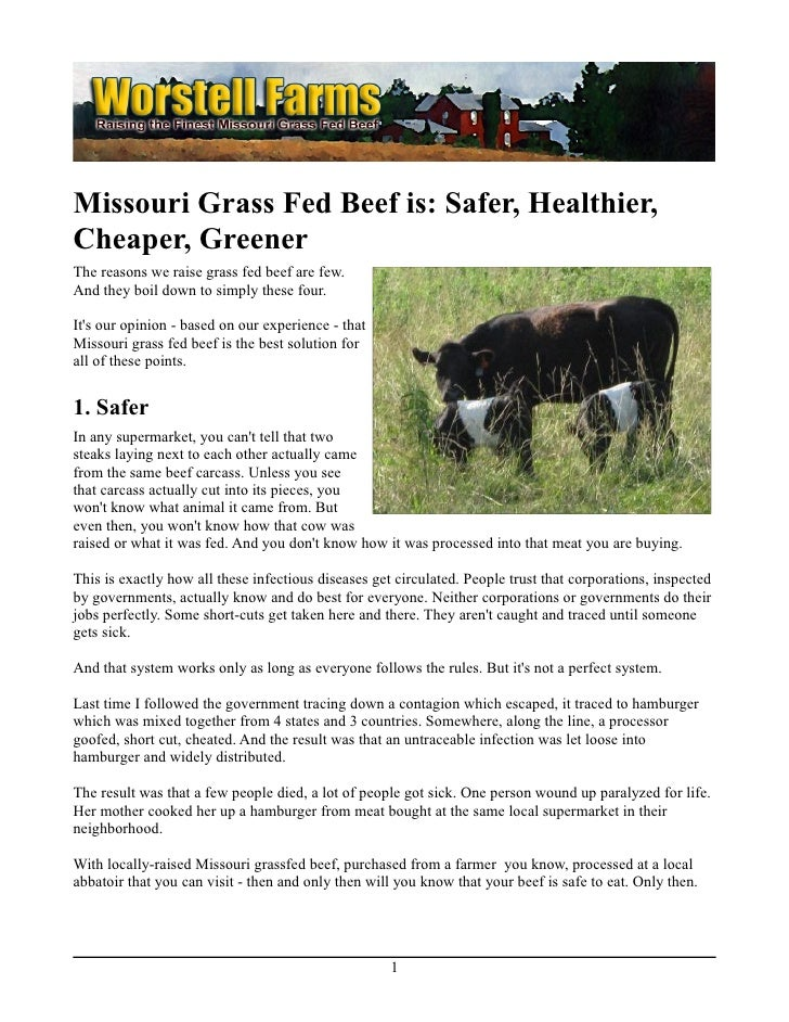 Missouri Grass Fed Beef is: Safer, Healthier,Cheaper, GreenerThe reasons we raise grass fed beef are few.And they boil dow...
