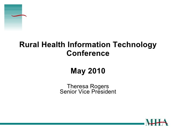 Rural Health Information Technology Conference May 2010 Theresa Rogers Senior Vice President