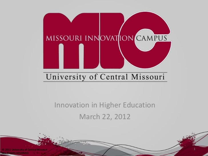 Innovation in Higher Education                                               March 22, 2012© 2011 University of Central Mi...