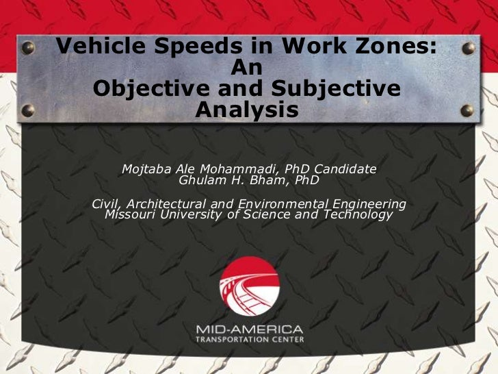 Vehicle Speeds in Work Zones:             An  Objective and Subjective           Analysis      Mojtaba Ale Mohammadi, PhD ...