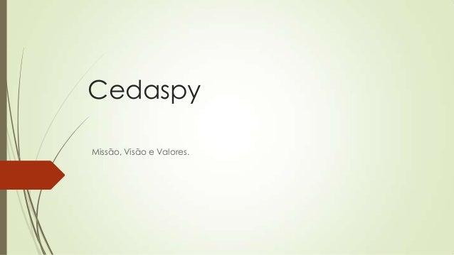 Cedaspy Missão, Visão e Valores.