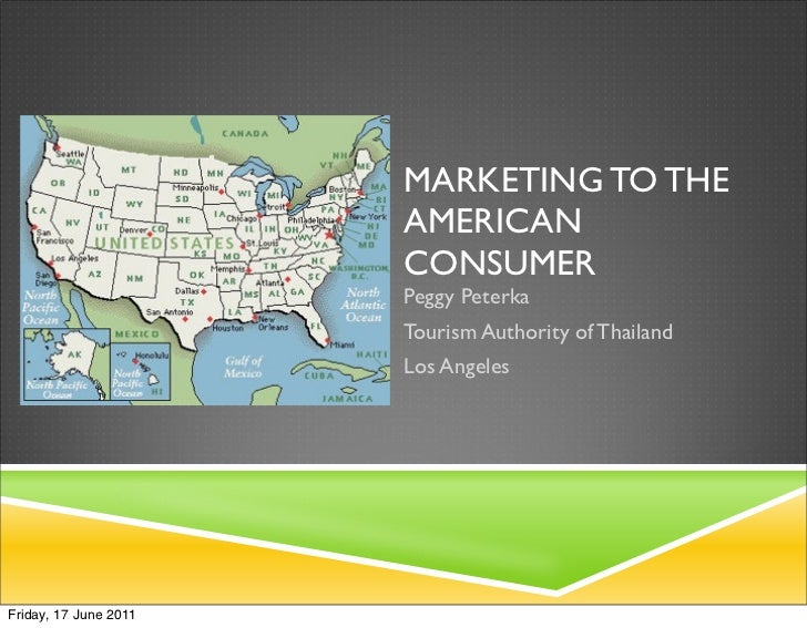 MARKETING TO THE                       AMERICAN                       CONSUMER                       Peggy Peterka        ...