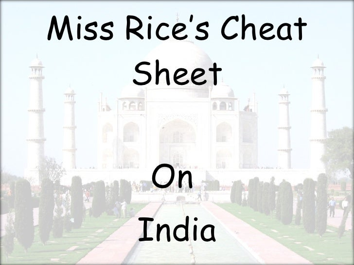 Miss Rice's Cheat Sheet On  India