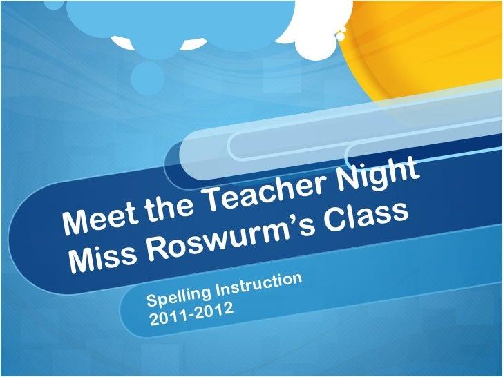 Meet the Teacher Night Miss Roswurm's Class Spelling Instruction 2011-2012