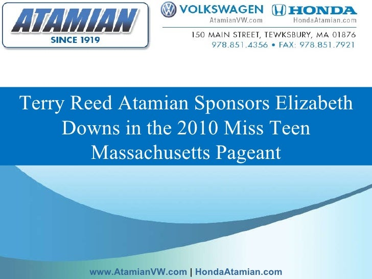 Terry Reed Atamian Sponsors Elizabeth Downs in the 2010 Miss Teen Massachusetts Pageant www.AtamianVW.com  |  HondaAtamian...