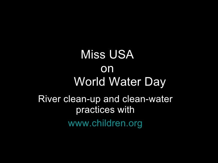 Miss USA  on  World Water Day River clean-up and clean-water practices with www.children.org