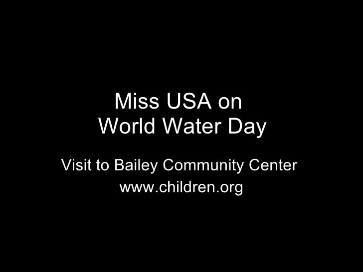 Miss USA on    World Water Day Visit to Bailey Community Center  www.children.org
