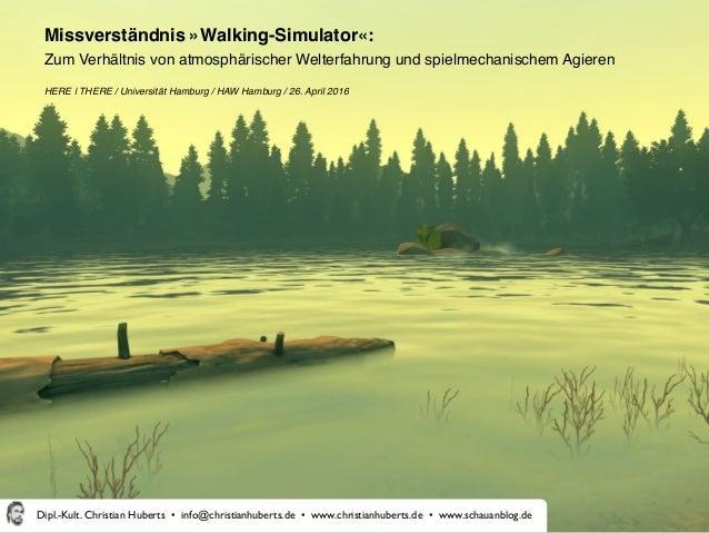 Missverständnis »Walking-Simulator«: Zum Verhältnis von atmosphärischer Welterfahrung und spielmechanischem Agieren HERE |...