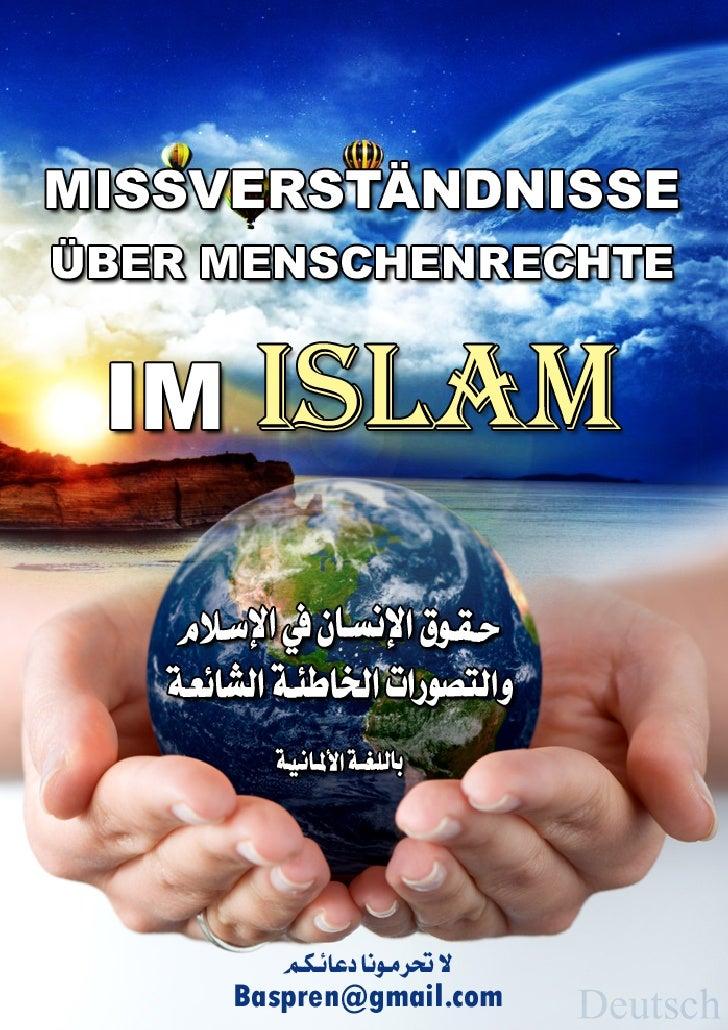 MISSVERSTÄNDNISSE ÜBER MENSCHENRECHTE        IM ISLAM   م     ا    ن     قا      ل     ت                   Von...