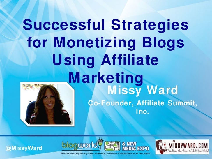 Successful Strategies    for Monetizing Blogs        Using Affiliate          Marketing                  Missy Ward       ...