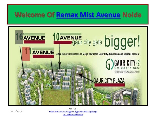 Welcome Of Remax Mist Avenue Noida                             Visit Us :11/23/2012   www.remaxprovantage.com/projectdetai...