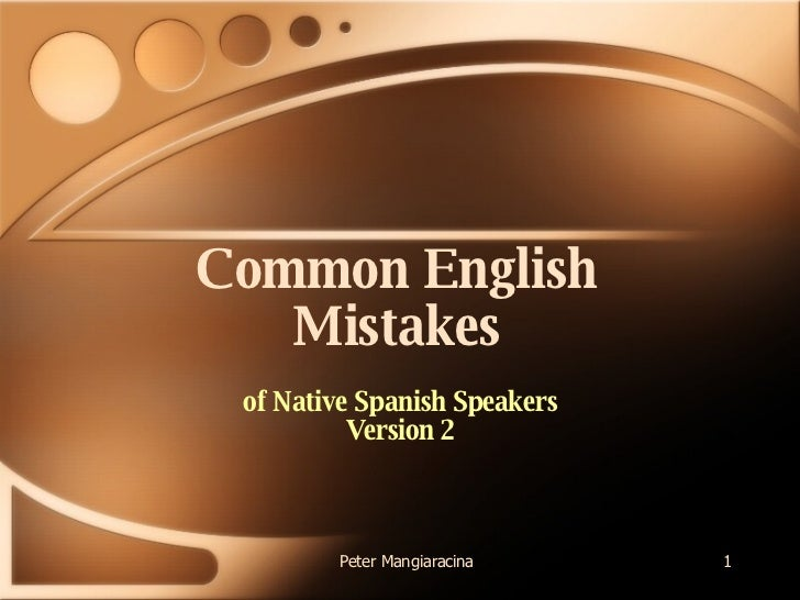 Common English Mistakes of Native Spanish Speakers Version 2