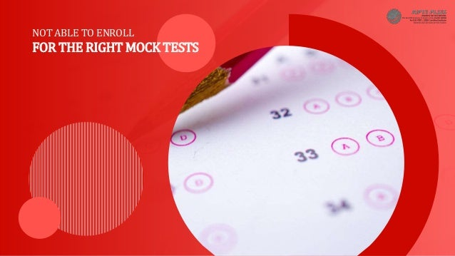 NOT ABLE TO ENROLL FOR THE RIGHT MOCK TESTS