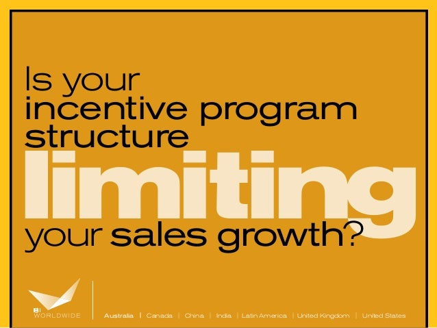 Is your incentive program structure  limiting your sales growth?  Australia | Canada | China | India | Latin America | Uni...