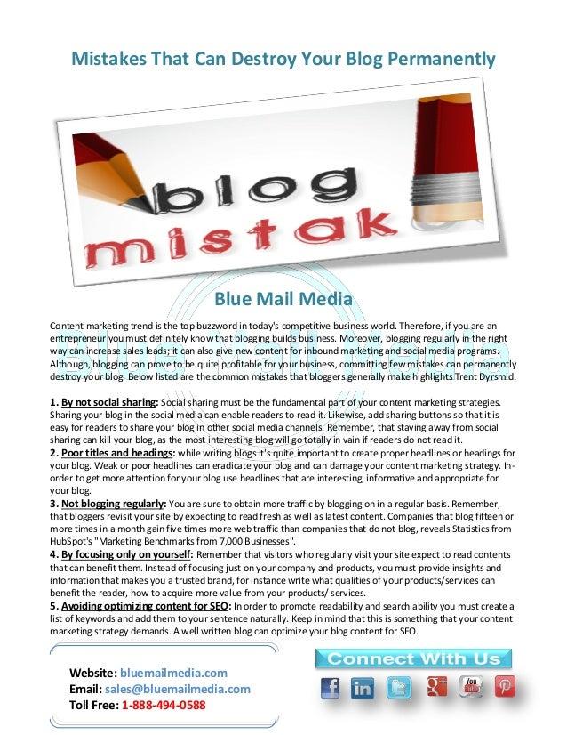 Website: bluemailmedia.com Email: sales@bluemailmedia.com Toll Free: 1-888-494-0588 Mistakes That Can Destroy Your Blog Pe...