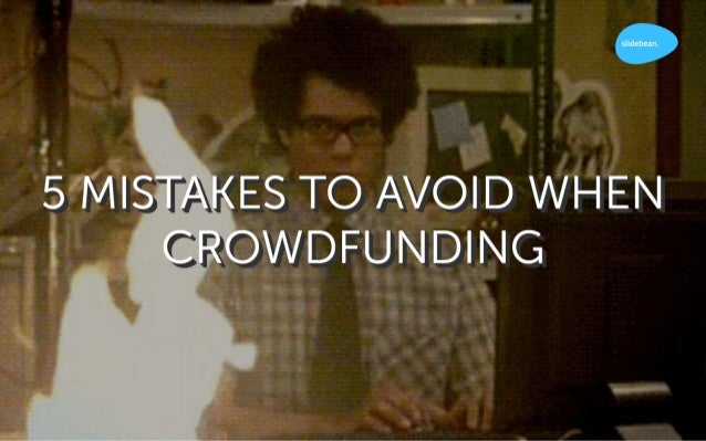 Mistakes to Avoid when Crowdfunding