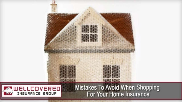 mistakes to avoid when shopping for your home insurance