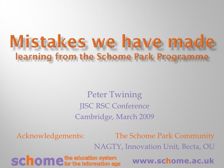 Peter Twining JISC RSC Conference Cambridge, March 2009 Acknowledgements:    The Schome Park Community NAGTY, Innovation U...