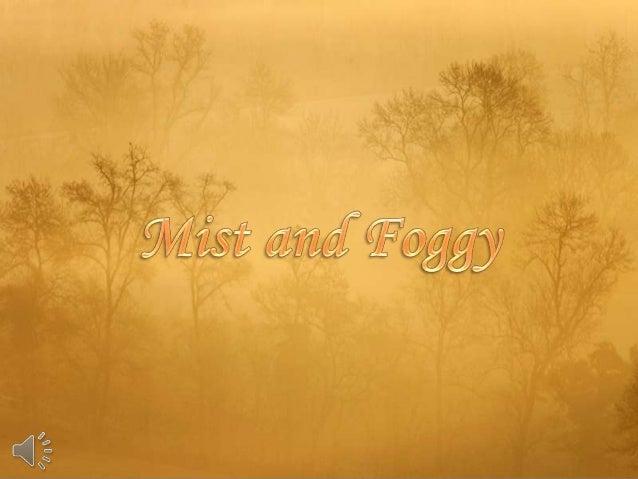 Mist and foggy (v.m.)