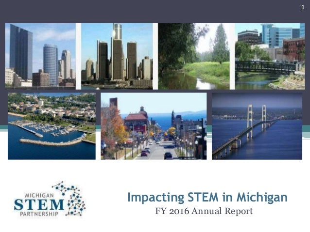 Impacting STEM in Michigan FY 2016 Annual Report 1