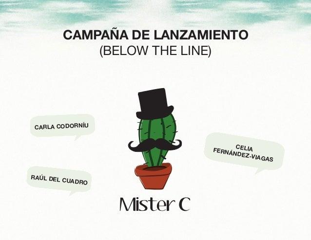 CAMPAÑA DE LANZAMIENTO (BELOW THE LINE) CARLA CODORNÍU RAÚL DEL CUADRO CELIAFERNÁNDEZ-VIAGAS