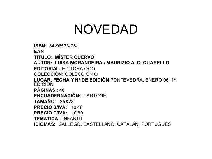 NOVEDAD ISBN:  84-96573-28-1 EAN  TITULO:  MÍSTER CUERVO AUTOR:  LUISA MORANDEIRA / MAURIZIO A. C. QUARELLO EDITORIAL:  ED...