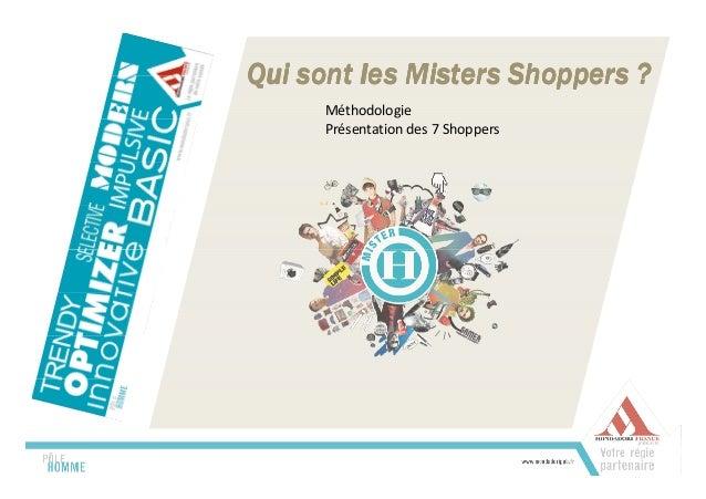 Qui sont lesQui sont lesQui sont lesQui sont les MistersMistersMistersMisters ShoppersShoppersShoppersShoppers ???? Méthod...