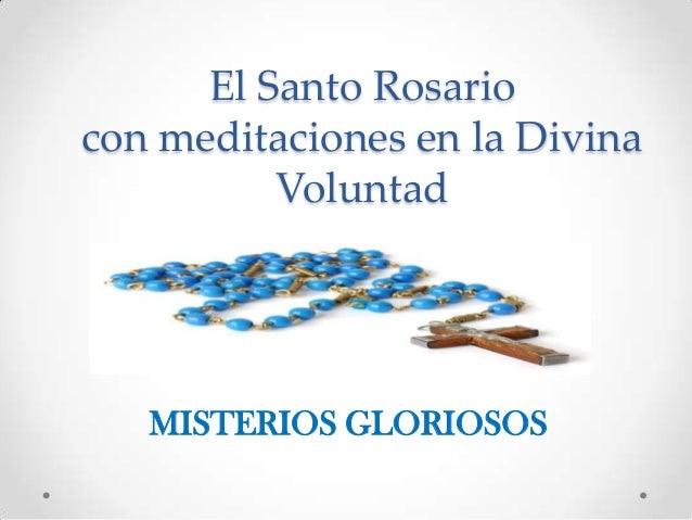 El Santo Rosario con meditaciones en la Divina Voluntad MISTERIOS GLORIOSOS