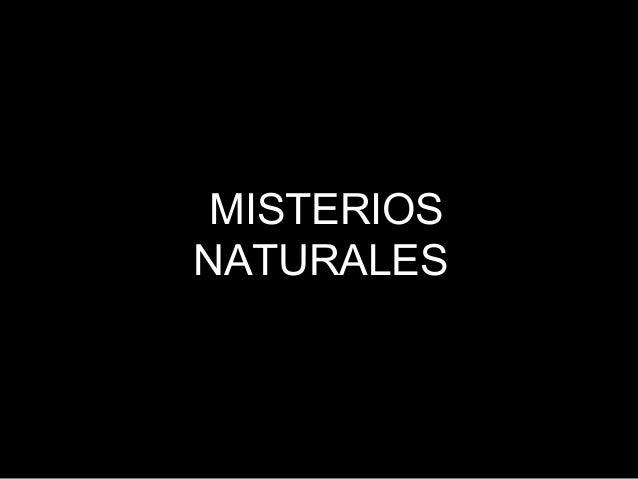 MISTERIOS NATURALES