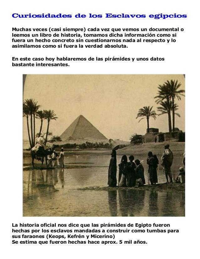 Curiosidades de los Esclavos egipcios Muchas veces (casi siempre) cada vez que vemos un documental o leemos un libro de hi...