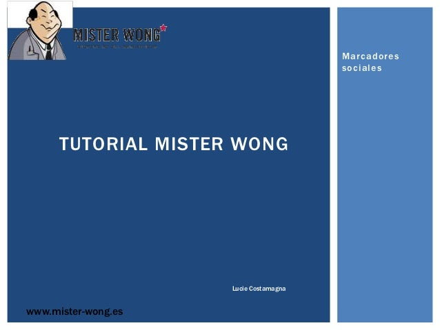 Marcadores                                        sociales      TUTORIAL MISTER WONG                     Lucie Costamagnaw...