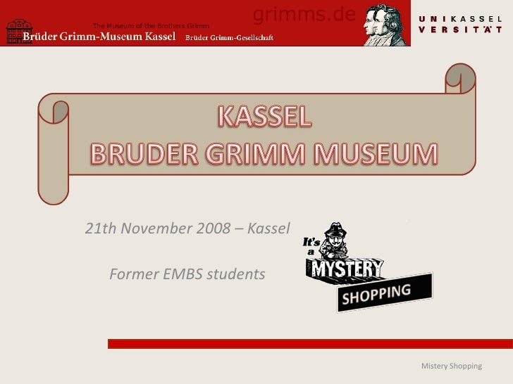 21th November 2008 – Kassel     Former EMBS students                                   Mistery Shopping