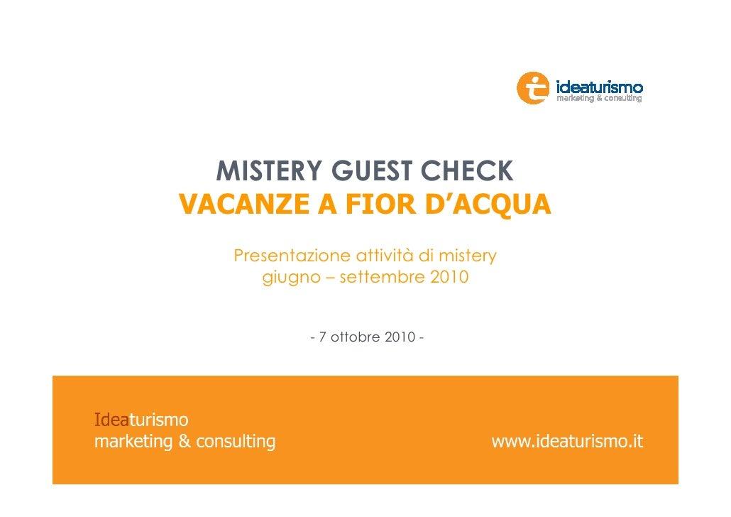"""Mistery Guest Check """"Vacanze a Fior d'Acqua"""""""