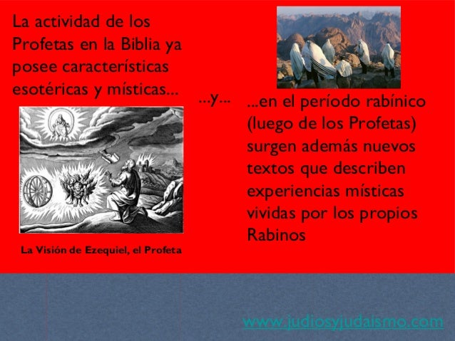www.judiosyjudaismo.com La actividad de los Profetas en la Biblia ya posee características esotéricas y místicas... ...en ...