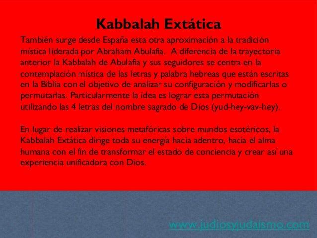 www.judiosyjudaismo.com Kabbalah Extática También surge desde España esta otra aproximación a la tradición mística liderad...
