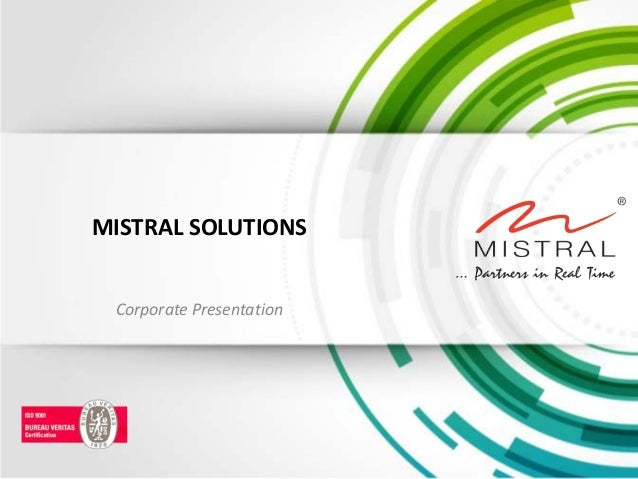 MISTRAL SOLUTIONS  Corporate Presentation