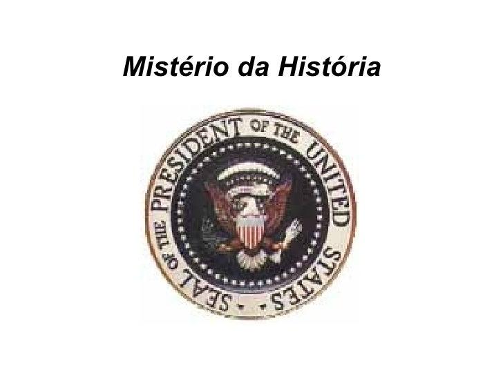 Mistério da História