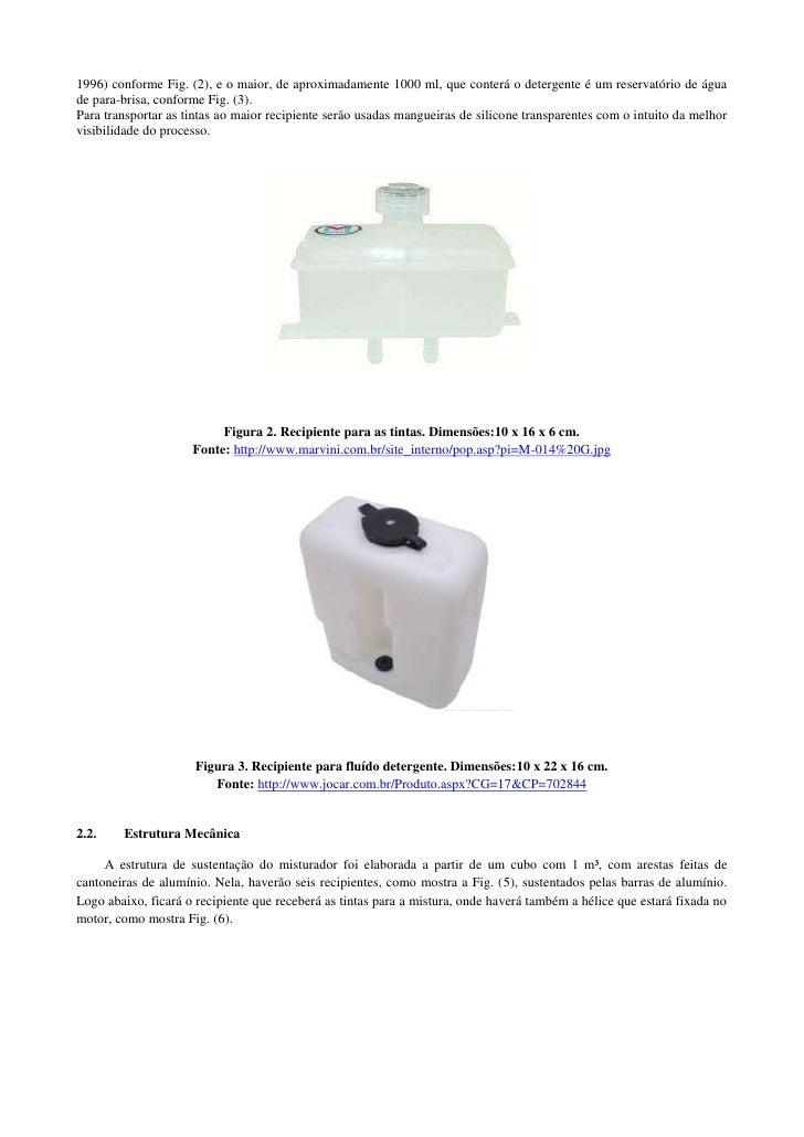 1996) conforme Fig. (2), e o maior, de aproximadamente 1000 ml, que conterá o detergente é um reservatório de águade para-...