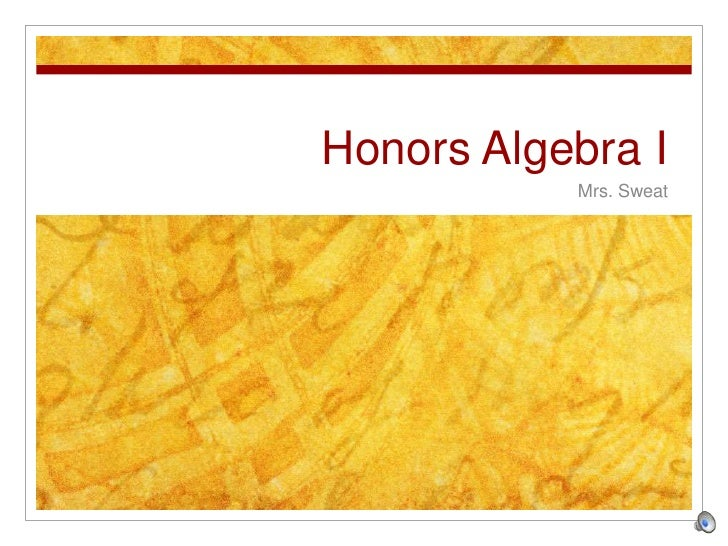Honors Algebra I<br />Mrs. Sweat<br />