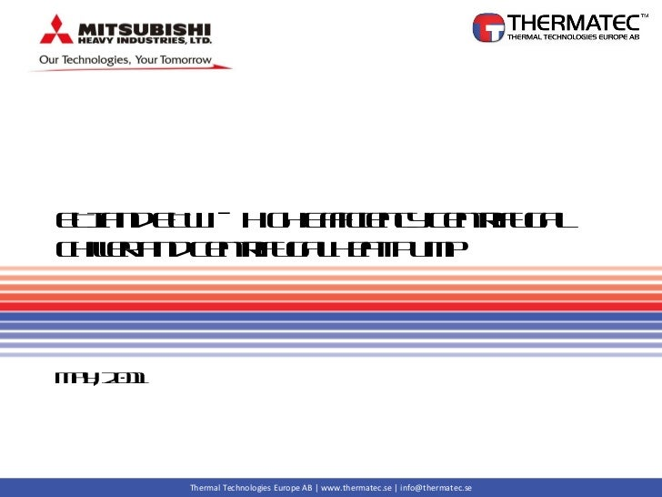 ETI and ETW – High Efficiency Centrifugal Chiller and Centrifugal Heat Pump  May, 2011
