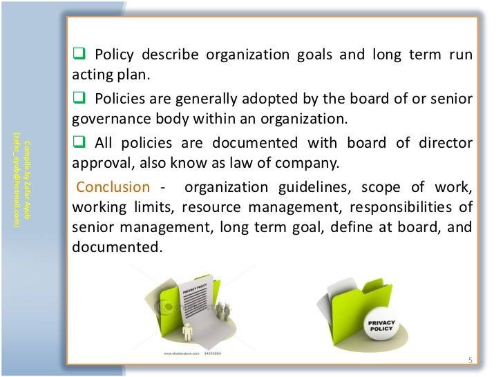  Policy describe organization goals and long term run                           acting plan.                            ...