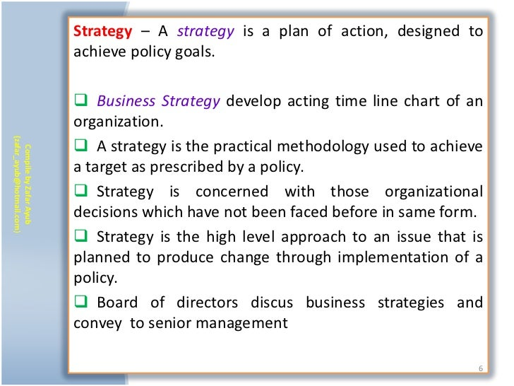Strategy – A strategy is a plan of action, designed to                           achieve policy goals.                    ...