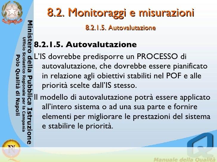 8.2. Monitoraggi e misurazioni  8.2.1.5. Autovalutazione   <ul><li>8.2.1.5. Autovalutazione </li></ul><ul><li>L'IS dovrebb...